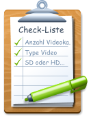 Check-Liste Anzahl Videoka. Type Video SD oder HD...